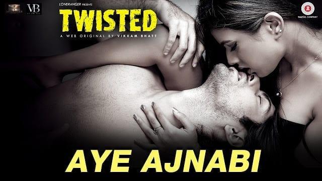 Aye Ajnabi Lyrics - Twisted