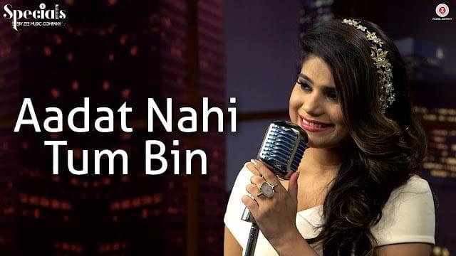 Aadat Nahi Tum Bin Song Lyrics