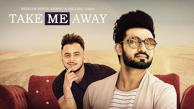 Take Me Away Aake Laija Song Lyrics | Resham Singh Anmol