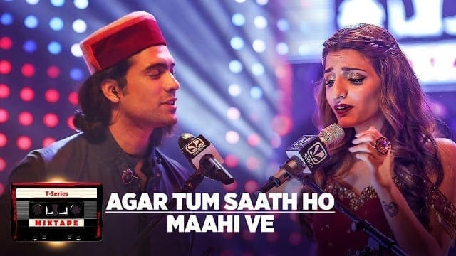 Agar Tum Saath Ho Maahi Ve l T-Series Mixtape