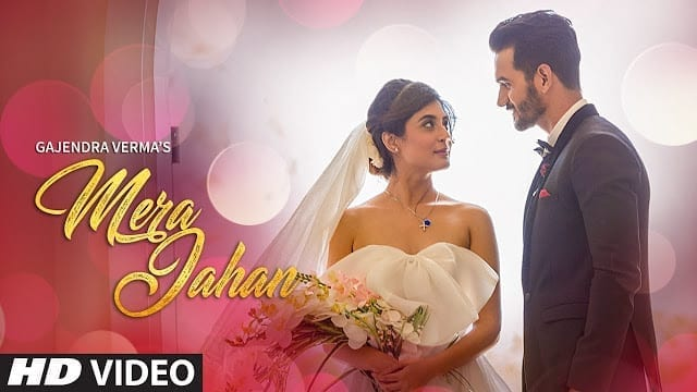 Mera Jahan Video Song | Gajendra Verma