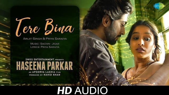 Tere Bina Lyrics | Audio | Haseena Parkar | Shraddha Kapoor | Arijit Singh | Priya Saraiya | तेरे बिना लिरिक्स