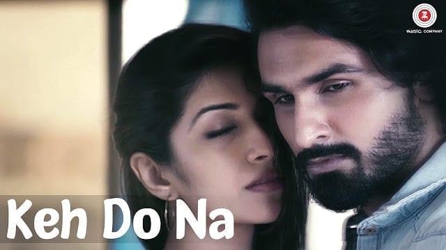 Keh Do Na Lyrics - Official Music Video | Mohit Gaur, Sonia J Patell, Rahul Vyas & Elakshi Morey