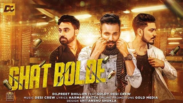Ghat Bolde || Dilpreet Dhillon || Goldy Desi Crew || Desi Crew