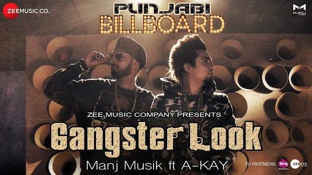 Gangster Look Lyrics   Official Music Video   Manj Musik ft A-Kay   Punjabi Billboard Album