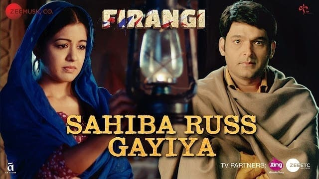 Sahiba Russ Gayiya Lyrics | Firangi | Kapil Sharma & Ishita Dutta | Rahat Fateh Ali Khan | Jatinder Shah