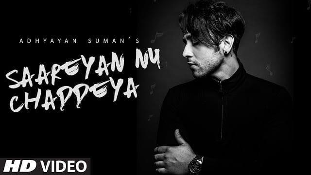 Saareyan Nu Chaddeya Song (Video)   Adhyayan Suman   Latest Songs 2017