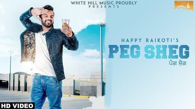 Peg Sheg Lyrics (Full Song) Happy Raikoti - V Rakx - New Punjabi Song 2018- Latest Punjabi Songs 2018