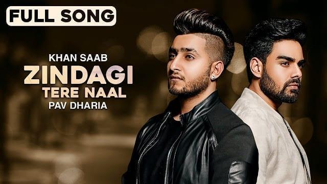 Zindagi Tere Naal Lyrics - Khan Saab & Pav Dharia | Punjabi Sad Song | Latest Punjabi Songs 2018