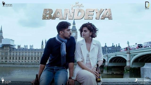 Bandeya Song Lyrics | Dil Juunglee | Taapsee P | Saqib S | Shaarib & Toshi | Arijit Singh
