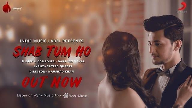 Shab Tum Ho Song Lyrics | Official Video | Darshan Raval | Sayeed Quadri | Indie Music Label | Sony Music India