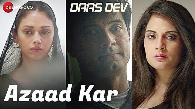 Azaad Kar Song Lyrics   Daas Dev   Rahul Bhatt, Aditi Rao Hydari & Richa Chadha   Swanand Kirkire   Anupama Raag
