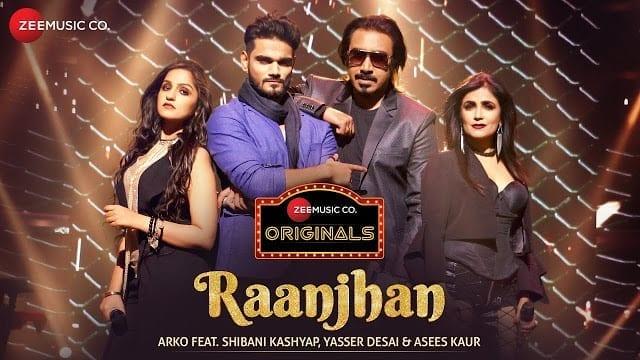 Raanjhan Song Lyrics | Zee Music Originals |Arko | Shibani Kashyap | Yasser Desai | Asees Kaur | Vinnil Markan