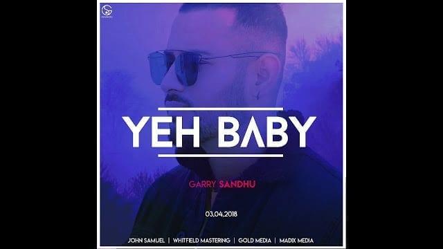 Yeh Baby Song Lyrics | Garry Sandhu | Latest Punjabi Song 2018