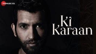 Ki Karaan Song Lyrics | Official Music Video | Rohit Kukreja | Shobayy