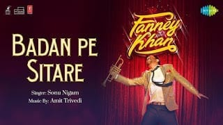 Badan Pe Sitaare Lyrics | Fanney Khan | Anil Kapoor | Sonu Nigam | Aishwarya Rai | Amit Trivedi | Rajkumar