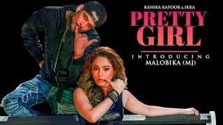 Pretty Girl Song Lyrics | Feat. Malobika | Kanika Kapoor, Ikka | Shabina Khan