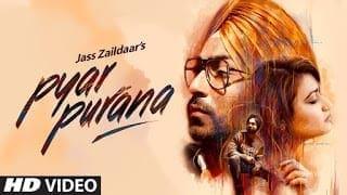 Pyar Purana Song Lyrics | Jass Zaildaar (Full Song) Mix Singh | Kulshan Sandhu | Latest Punjabi Songs 2018