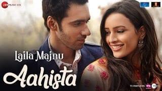 Aahista Lyrics | Laila Majnu | Arijit Singh & Jonita Gandhi