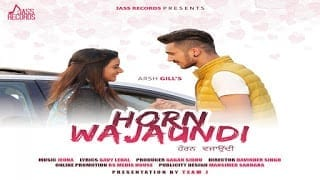 Horn Wajaundi Lyrics | (Full HD) | Arsh Gill | Jeona | New Punjabi Songs 2018