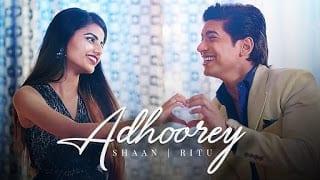 Adhoorey Lyrics | Shaan | Ritu Agarwal | Kunwar Juneja