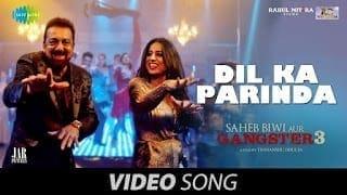 Dil Ka Parinda Lyrics | Saheb Biwi Aur Gangster 3 | Sanjay Dutt | Mahie Gill | Usha Uthup | Rana Mazumdar