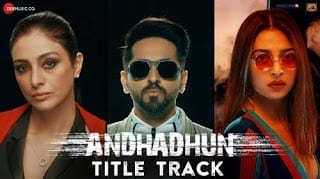 AndhaDhun Title Track Lyrics | Raftaar | Ayushmann Khurrana | Tabu