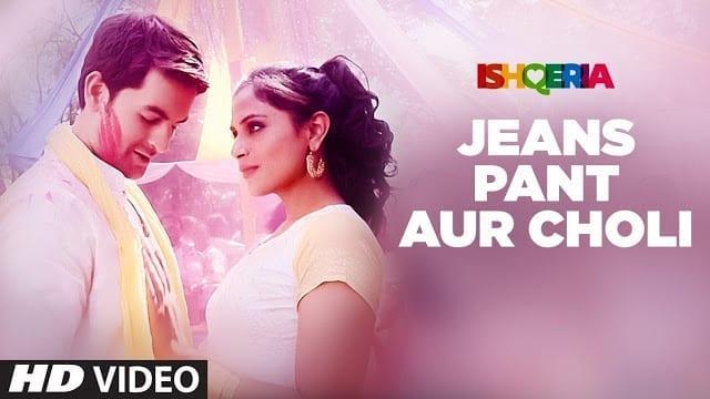 Jeans Pant Aur Choli Lyrics | Ishqeria