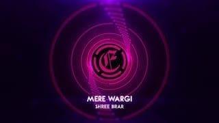 Mere Wargi Lyrics   Shree Brar