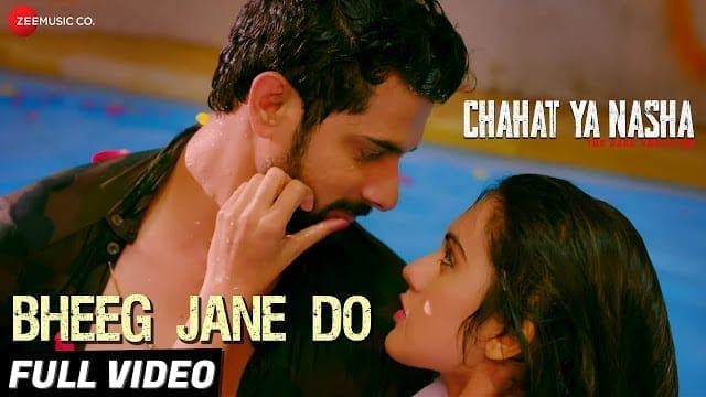 Bheeg Jane Do Lyrics | Chahat Ya Nasha