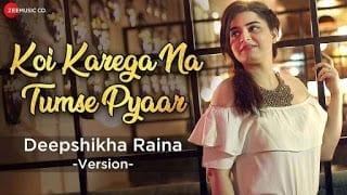 Koi Karega Na Tumse Pyaar Lyrics | Deepshikha Raina | Jeet Gannguli | Rashmi Virag