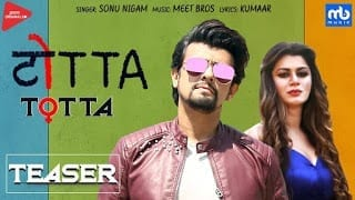 Totta Lyrics   Sonu Nigam   Meet Bros