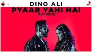 Pyaar Yahi Hai Song Lyrics Dino Ali