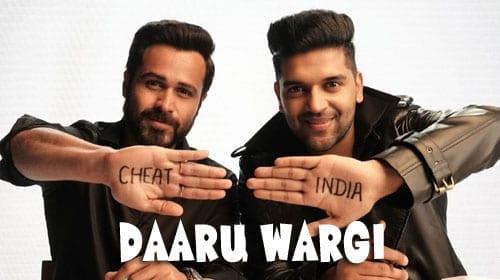 Daaru Wargi Lyrics | Guru Randhawa | Cheat India | Emraan Hashmi