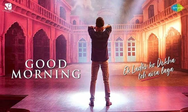 Good Morning Lyrics | Ek Ladki Ko Dekha To Aisa Laga | Vishal Dadlani