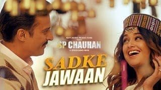 Sadke Jawaan Lyrics | SP Chauhan | Palak Muchhal | Kamal Khan | Jimmy Shergill