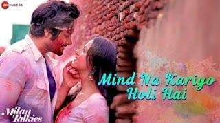 Mind Na Kariyo Holi Hai Lyrics | Milan Talkies | Mika Singh | Shreya Ghosal