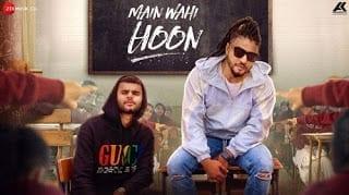 Main Wahi Hoon Lyrics | Raftaar | Karma | Latest Rap Song 2019
