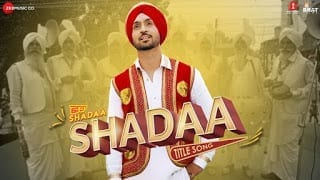 Shadaa Song Lyrics | Diljit Dosanjh | Happy Raikoti