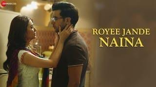 Royee Jande Naina Lyrics | Nitin Gupta | Vivek Kar | Kumaar