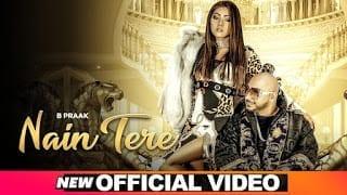 Nain Tere Lyrics | B Praak | Jaani