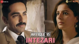 Intezari Lyrics- Article 15 | Ayushmann Khurrana | Armaan Malik