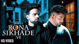 Rona Sikha De Ve Lyrics | Miel | B Praak | Jaani