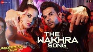 The Wakhra Song Lyrics - Judgementall Hai Kya