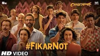 Fikar Not Lyrics - Chhichore | Sushant Singh Rajput and Shraddha Kapoor
