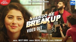 Neendo Se Breakup Lyrics - Meet Bros, Nikhil DSouza