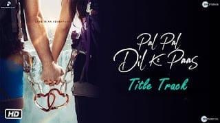Pal Pal Dil Ke Paas Lyrics  | Arijit Singh | Parampara Thakur | Karan Deol