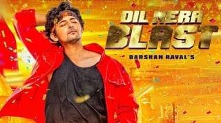 Dil Mera Blast Lyrics - Darshan Raval