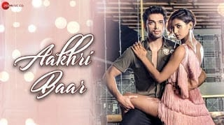 Aakhri Baar Lyrics - Palash Muchhal - Parry G