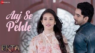 Aaj Se Pehle | Ekta | Armaan Malik - आज से पहले लिरिक्स